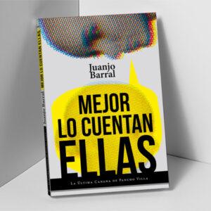 MEJOR LO CUENTAN ELLAS-Juanjo Barral